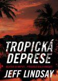 Tropická deprese (defektní) - Jeff Lindsay