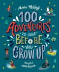 100 Adventures to Have Before You Grow Up - McNuff Anna