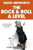 Rock & Roll A Level: The only quiz book you need - David Hepworth
