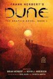 DUNE: The Graphic Novel, Book 1: Dune - Brian Herbert