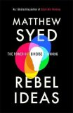 Rebel Ideas : The Power of Diverse Thinking - Matthew Syed