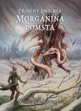 Příběhy impéria – Morganina pomsta - Jonáš Ferenc, ...