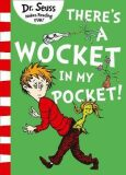 There´s a Wocket in my Pocket - Dr. Seuss