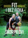 Fit i bez fitka - Miloš Škorpil, ...