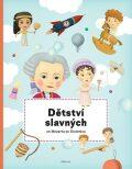 Dětství slavných od Mozarta po Einsteina - Texlová Petra