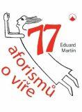 77 aforismů o víře - Eduard Martin