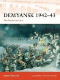 Demyansk 1942-43 : The Frozen Fortress - Robert Forczyk