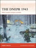 The Dnepr 1943 : Hitler´s eastern rampart crumbles - Robert Forczyk