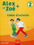 Alex et Zoé+ 2 - Niveau A1.2 - Cahier d´activités - Colette Samson