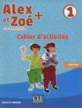 Alex et Zoé+ 1 - Niveau A1.1 - Cahier d´activités - Colette Samson