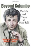 Beyond Columbo : The Life and Times of Peter Falk - Birnes William