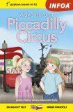 Četba pro začátečníky - Adventure at Piccadilly Circus (A1 - A2) - Mitchell James Allen