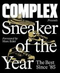 Complex Presents: Sneaker of the Year: The Best Since ´85 - Complex Media