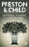 Offrande funebre : Une enquete de l´inspecteur Pendergast - Douglas Preston, Lincoln Child