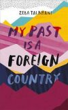 My Past Is a Foreign Country: A Muslim feminist finds herself - Talkhani Zeba