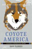 Coyote America: A Natural and Supernatural History - Flores Dan