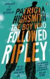 The Boy Who Followed Ripley : A Virago Modern Classic - Patricia Highsmithová