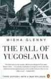 The Fall of Yugoslavia - Misha Glenny