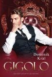Gigolo – zpověď luxusního společníka - Král Dominik