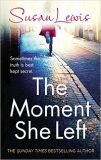 The Moment She Left - Susan Lewisová