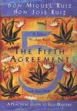 The Fifth Agreement: A Practical Guide to Self-Mastery - Don Miguel Ruiz