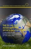 The EU in International Sports Governance : A Principal-Agent Perspective on EU Control of FIFA and UEFA - Geeraert Arnout