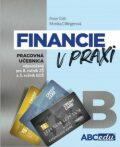 Financie v praxi - pracovná učebnica - časť B - Peter Tóth