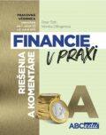 Financie v praxi - riešenie a komentáre - časť A - Peter Tóth