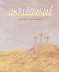 Ukřižování - Ivana Pecháčková