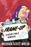 Frame-Up: Zločiny podle komiksu - Meghan Scott Molin