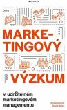 Marketingový výzkum v udržitelném marketingovém managementu - Miroslav Foret, Melas David