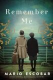 Remember Me : A Spanish Civil War Novel - Mario Escobar