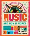 Music and How it Works: The Complete Guide for Kids - Slovart