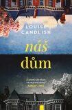 Náš dům - Louise Candlish