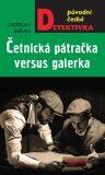 Četnická pátračka versus galerka - Ladislav Beran