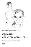 Zpívám elektrickému tělu - Vladimír Papoušek
