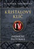 Křišťálový klíč IV. - Hejnické pastorále - Vlastimil Vondruška