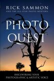 Photo Quest : Discovering Your Photographic & Artistic Voice - Sammon Rick