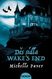 Děs sídla Wake's End - Michelle Paver