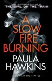 A Slow Fire Burning - Paula Hawkins