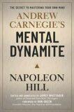 Andrew Carnegie´s Mental Dynamite - Napoleon Hill