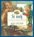 Si môj - Max Lucado