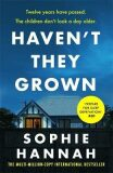 Haven´t They Grown - Sophie Hannah
