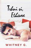 Trhni si, Ethane - Whitney G.