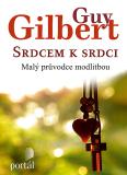 Srdcem k srdci - Guy Gilbert