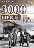 3 000 pilotů aneb Křídla Košic 2 - Manfréd Ťukot