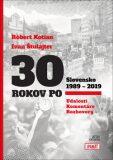 30 rokov po Slovensko 1989 - 2019 - Ivan Štulajter, ...