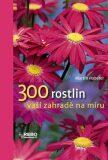 300 Rostlin zahradě na míru I. - Martin Haberer