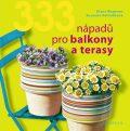 333 nápadů pro balkony a terasy - Klaus Wagener, ...