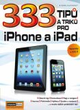 333 tipů a triků pro iPad, iPhone a iPod - Karel Klatovský